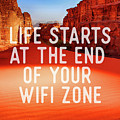 Life Starts At The End Of Your Wifi Zone by Fred WAM
