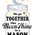 Like Moonshine In A Mason Jar by Heather Applegate