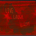 Live Laugh Love by Donna Bentley