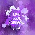 Live Love Dream Purple Grunge by Georgiana Romanovna