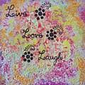 Live Love Laugh - Inspired Quotes by Dhanashree Mahesh