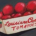 Louisiana Tomatoes by Francesca Graham