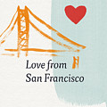 Love From San Francisco- Art By Linda Woods by Linda Woods