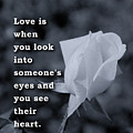 Love Is When You Look Into Someone's Eyes And You See Their Hear by Daniel Ghioldi