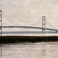 Mackinac Bridge Grunge by Dan Sproul