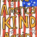 Make America Kind Again by Traci Bunkers