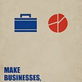 Make Businesses, Not Excuses Corporate Start-up Quotes Poster by Lab No 4
