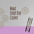 Make Every Day Count by Terry Weaver