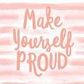 Make Yourself Proud -art By Linda Woods by Linda Woods