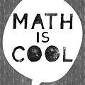 Math Is Cool- Art By Linda Woods by Linda Woods