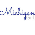 Michigan Girl by Laura Kinker