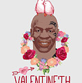 Mike Tyson Inspired Valentines Happy Valentine'th Day  by Robert Kelly