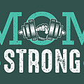 Mom Strong by Top Tier