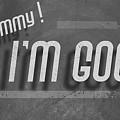 Mommy, I'm Good by Vi Nguyen