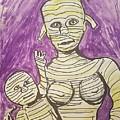 Mommyfied  by Geraldine Myszenski