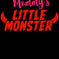 Mommys Little Monster Clothing For Everyone Halloween Scary Love Mom Gift Or Present Sibling Clothi by Cameron Fulton