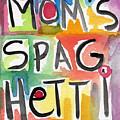 Mom's Spaghetti- Art By Linda Woods by Linda Woods