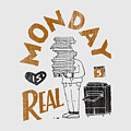 Monday Is Real by Tatak Waskitho