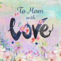 Mother's Day Love by Anita Pollak