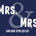 Mrs And Mrs And Cat- Blue by Linda Woods