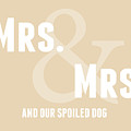 Mrs And Mrs And Dog- Sand by Linda Woods