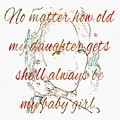 My Daughter - My Baby Girl 2 by Barbara Griffin