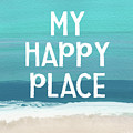 My Happy Place Beach- Art By Linda Woods by Linda Woods