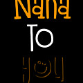 Nana To You Smiley by Sourcing Graphic Design