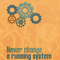 Never Change A Running System by Jutta Maria Pusl