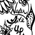 Never Give Up by Rachel Maynard