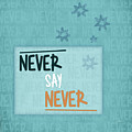 Never Say Never by Jutta Maria Pusl
