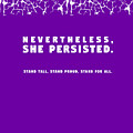 Nevertheless, She Persisted by L Bee