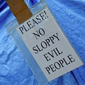 No Sloppy Evil People by Kate Hannon