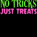 No Tricks Just Treats Halloween Funny Humor Love Candy Kids Or Children by Cameron Fulton