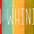No Whining by Linda Woods