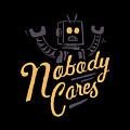 Nobody Cares by Tatak Waskitho