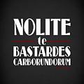Nolite Te Bastardes Carborundorum by Mark Rogan