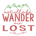 Not All Who Wander Are Lost In Pink by Heather Applegate