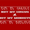 Not My Circus Not My Monkeys by Menega Sabidussi