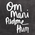 Om Mani Padme Hum by Linda Woods
