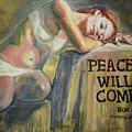 Peace Will Come by Raija Merila