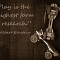 Play Is The Highest Form Of Research. Albert Einstein  by Edward Fielding