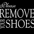 Please Remove Your Shoes by Voros Edit