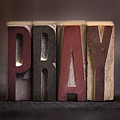 Pray - Antique Letterpress Letters by Donald Erickson