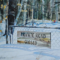 Private - Road Closed by P Anthony Visco