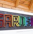 Rainbow Garden Sign One by Sara Schroeder