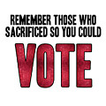 Remember Those Who Sacrificed So You Could Vote by L Bee