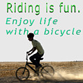 Riding Is Fun. Enjoy Life With A Bicycle  by Humorous Quotes