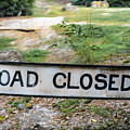 Road Closed by Gary Keesler