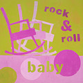 Rock And Roll Baby by Laurie Breen